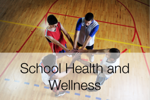 School Health and Wellness