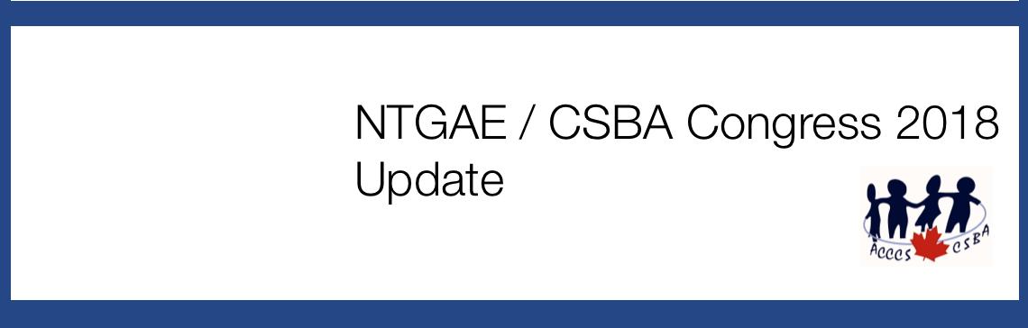 NTGAE / CSBA Congress 2018 – Update